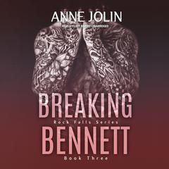 Breaking Bennett by Anne Jolin audiobook