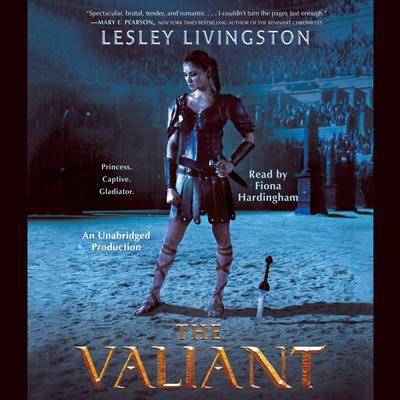 The Valiant by Lesley Livingston audiobook