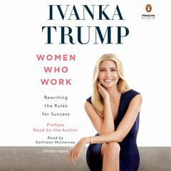 Women Who Work by Ivanka Trump audiobook