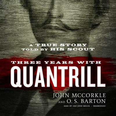 Three Years with Quantrill by John McCorkle audiobook