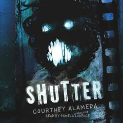 Shutter by Courtney Alameda audiobook