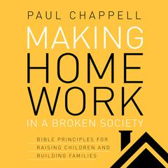 Making Home Work in a Broken Society by Paul Chappell audiobook