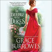 The Trouble with Dukes by  Grace Burrowes audiobook