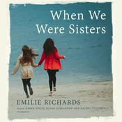 When We Were Sisters by  Emilie Richards audiobook