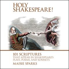 Holy Shakespeare! by Maisie Sparks audiobook