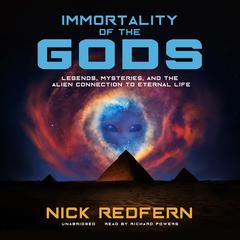 Immortality of the Gods by Nick Redfern audiobook