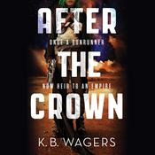 After the Crown by  K. B. Wagers audiobook