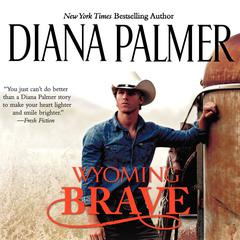 Wyoming Brave by Diana Palmer audiobook