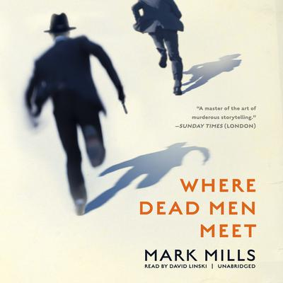 Where Dead Men Meet by Mark Mills audiobook