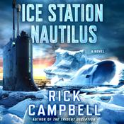 Ice Station Nautilus by  Rick Campbell audiobook