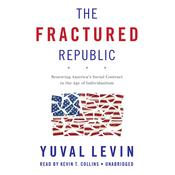 The Fractured Republic by  Yuval Levin audiobook