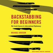 Backstabbing for Beginners by  Michael Soussan audiobook