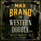 The Western Double by Max Brand