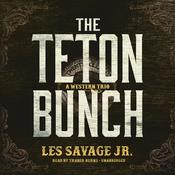 The Teton Bunch by  Les Savage Jr. audiobook