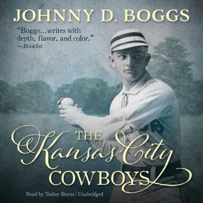 The Kansas City Cowboys by Johnny D. Boggs audiobook