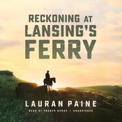 Reckoning at Lansing's Ferry  by  Lauran Paine audiobook