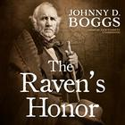 The Raven's Honor  by Johnny D. Boggs