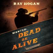 Wanted: Dead or Alive by  Ray Hogan audiobook