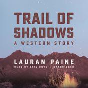 Trail of Shadows by  Lauran Paine audiobook
