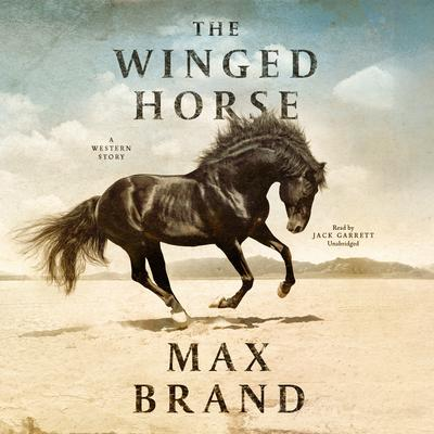 The Winged Horse by Max Brand audiobook