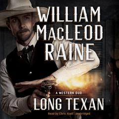 Long Texan  by William MacLeod Raine audiobook