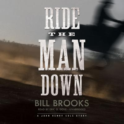 Ride the Man Down by Bill Brooks audiobook