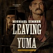 Leaving Yuma  by  Michael Zimmer audiobook