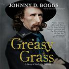 Greasy Grass by Johnny D. Boggs