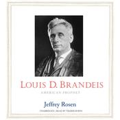 Louis D. Brandeis by  Jeffrey Rosen audiobook