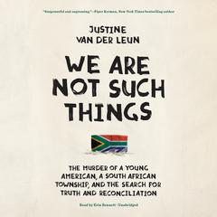 We Are Not Such Things by Justine  van der Leun audiobook