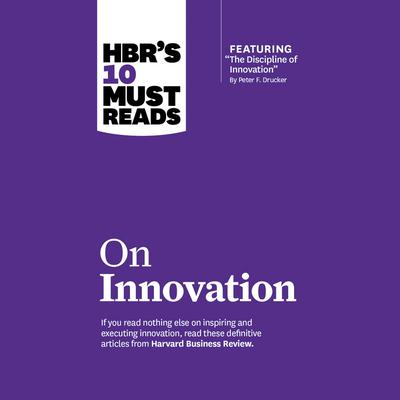 HBR's 10 Must Reads on Innovation by Harvard Business Review audiobook
