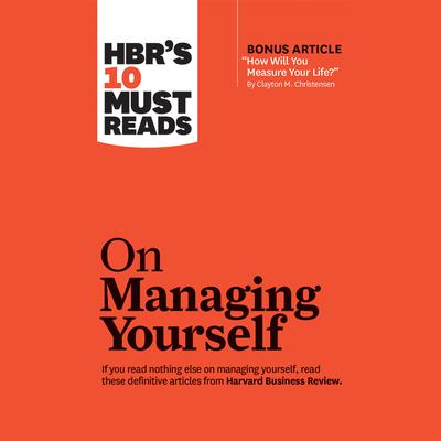 HBR's 10 Must Reads on Managing Yourself by Harvard Business Review audiobook