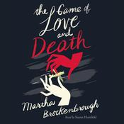 The Game of Love and Death by  Martha Brockenbrough audiobook