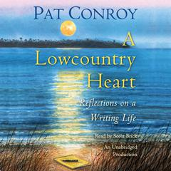 A Lowcountry Heart by Pat Conroy audiobook