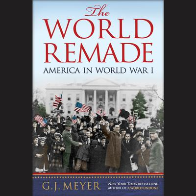 The World Remade by G. J. Meyer audiobook