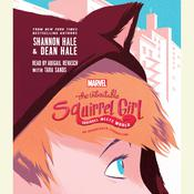 The Unbeatable Squirrel Girl: Squirrel Meets World by  Dean Hale audiobook