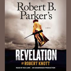 Robert B. Parker's Revelation by Robert Knott audiobook