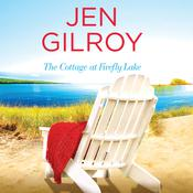 The Cottage at Firefly Lake by  Jen Gilroy audiobook