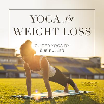 Yoga for Weight Loss by Sue Fuller audiobook