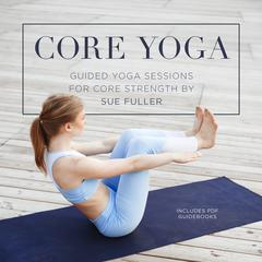 Core Yoga by Sue Fuller audiobook