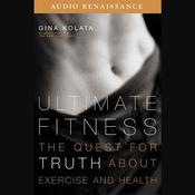 Ultimate Fitness by  Gina Kolata audiobook