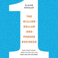 The Million-Dollar, One-Person Business by Elaine Pofeldt audiobook