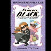 The Princess in Black and the Mysterious Playdate by  Dean Hale audiobook