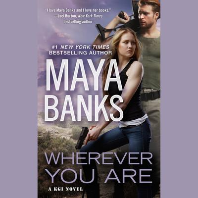 Wherever You Are by Maya Banks audiobook