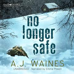 No Longer Safe by A. J.  Waines audiobook