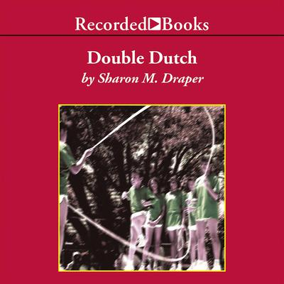 Double Dutch by Sharon M. Draper audiobook