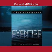 Eventide by  Cindy Martinusen-Coloma audiobook