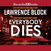 Everybody Dies by  Lawrence Block audiobook