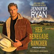 Her Renegade Rancher by  Jennifer Ryan audiobook