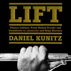 Lift by Daniel Kunitz audiobook
